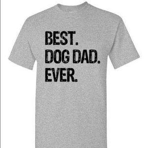 Other - Best Dog Dad Ever Men's T-Shirt